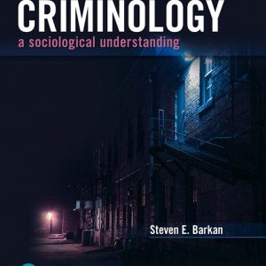 Solution Manual (Complete Download) for Criminology: A Sociological Understanding [RENTAL EDITION], 7th Edition By Steven E Barkan, ISBN-10: 0134548604, ISBN-13: 9780134548609 Instantly Downloadable Solution Manual