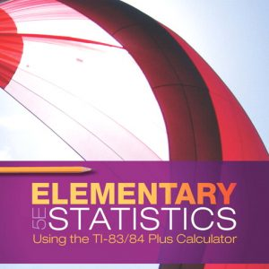 Solution Manual (Complete Download) for Elementary Statistics Using the TI-83/84 Plus Calculator, 5th Edition By Mario F. Triola, ISBN-10: 0134880374, ISBN-13: 9780134880372 Instantly Downloadable Solution Manual