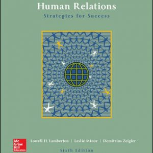 Solution Manual (Complete Download) For Human Relations 6th Edition By Lowell Lamberton, Leslie Minor-Evans, ISBN10: 1259911640 Instantly Downloadable Solution Manual