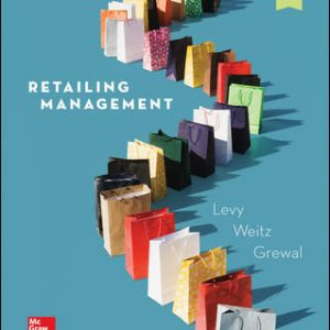 Test Bank(Complete Download) For Retailing Management 10th Edition By Michael Levy, Barton Weitz, Dhruv Grewal, ISBN 10: 1259573087 Instantly Downloadable Test Bank