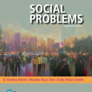 Solution Manual (Complete Download) for Social Problems [RENTAL EDITION] 14th Edition By D. Stanley Eitzen, Maxine Baca Zinn, Kelly Eitzen Smith, ISBN-10: 0134631900, ISBN-13: 9780134631905 Instantly Downloadable Solution Manual