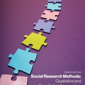 Solution Manual (Complete Download) for Social Research Methods: Qualitative and Quantitative Approaches [RENTAL EDITION] 8th Edition By Lawrence W Neuman, ISBN-13:9780134789637 Instantly Downloadable Solution Manual
