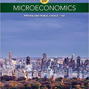 Solution Manual for Microeconomics: Private and Public Choice 16th Edition By Gwartney