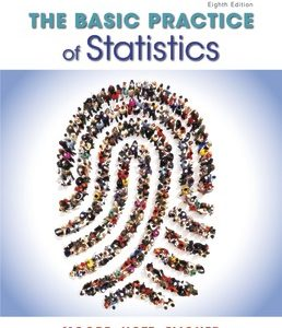 Test Bank (Complete Download) for Basic Practice of Statistics 8th Edition ©2018 By David S. Moore, William I. Notz,Michael Fligner,ISBN9781319057046 Instantly Downloadable Test Bank