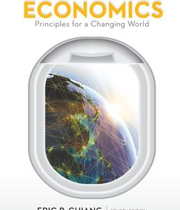 Test Bank (Complete Download) for Economics Principles for a Changing World 4th Edition ©2017 by Eric Chiang,ISBN9781319069292 Instantly Downloadable Test Bank