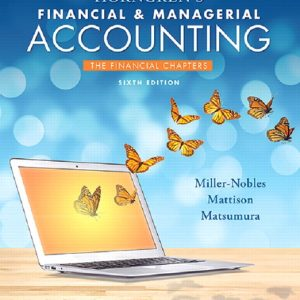 Test Bank (Complete Download) for Horngren's Financial & Managerial Accounting, The Financial Chapters, 6th Edition By Tracie L. Miller-Nobles, Brenda L. Mattison,Ella Mae Matsumura,ISBN-139780134491721 Instantly Downloadable Test Bank