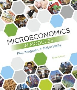 Test Bank (Complete Download) for Microeconomics in Modules 4th Edition ©2019 by Paul Krugman,Robin Wells,ISBN9781319233716 Instantly Downloadable Test Bank
