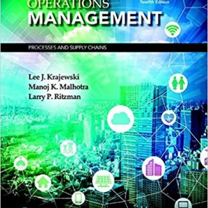 Test Bank (Complete Download) for Operations Management Processes and Supply Chains, 12th Edition By Lee J. Krajewski,Manoj K. Malhotra,Larry P. Ritzman, ISBN-139780134742199 Instantly Downloadable Test Bank