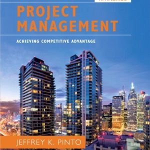 Test Bank (Complete Download) for Project Management Achieving Competitive Advantage , 5th Edition By Jeffrey K. Pinto,ISBN-139780134730462 Instantly Downloadable Test Bank