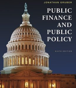 Test Bank (Complete Download) for Public Finance and Public Policy 6th Edition ©2019 by Jonathan Gruber, ISBN 9781319224639 Instantly Downloadable Test Bank