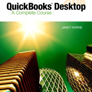 Test Bank (Complete Download) for QuickBooks Desktop 2018 A Complete Course, 17th Edition By Janet Horne, ISBN-13 9780134744308 Instantly Downloadable Test Bank