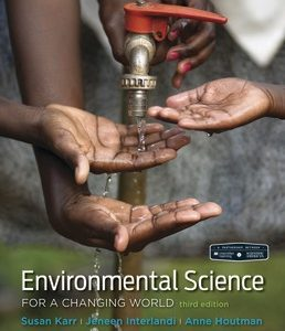 Test Bank (Complete Download) for Scientific American Environmental Science for a Changing World 3rd Edition ©2018 by Susan Karr,Anne Houtman,Jeneen Interlandi,ISBN 9781319232948 Instantly Downloadable Test Bank