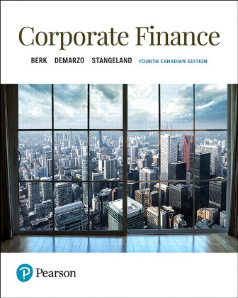 Test Bank (Complete Download) for Corporate Finance, 4th Canadian Edition, Jonathan Berk, Peter DeMarzo, David Stangeland, ISBN-10: 013488745X Instantly Downloadable Test Bank
