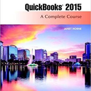 Test Bank (Complete Download) for Quickbooks 2014: A Complete Course, 16th Edition, Janet Horne, ISBN-10: 0134130103 Instantly Downloadable Test Bank