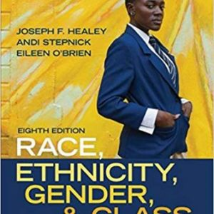 Test Bank (Complete Download) for Race, Ethnicity, Gender, and Class, 8th Edition, Joseph F. Healey, Eileen O'Brien, ISBN-10: 1506346944 Instantly Downloadable Test Bank