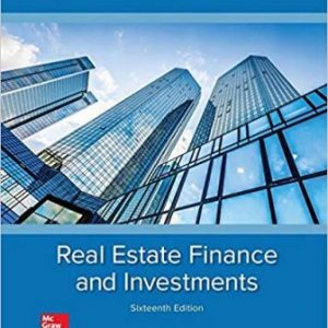 Test Bank (Complete Download) for Real Estate Finance and Investments, 16th Edition, William B. Brueggeman, Jeffrey D. Fisher, ISBN-10: 1259919684 Instantly Downloadable Test Bank