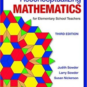 Test Bank (Complete Download) for Reconceptualizing Mathematics, 3rd Edition, Judith Sowder, Larry Sowder , Susan Nickerson, ISBN-10: 1464193339 Instantly Downloadable Test Bank