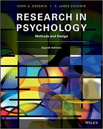 Test Bank (Complete Download) for Research In Psychology Methods and Design, 8th Edition, C James Goodwin, ISBN-10: 1119330440 Instantly Downloadable Test Bank