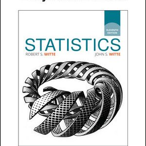 Test Bank (Complete Download) for Statistics, 11th Edition, Robert S. Witte, John S. Witte ISBN: 1119299160 Instantly Downloadable Test Bank