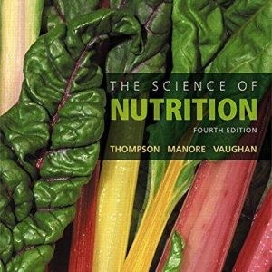 Test Bank (Complete Download) for The Science of Nutrition, 4th Edition, Janice J. Thompson, Melinda Manore, Linda Vaughan, ISBN-10: 0134175093 Instantly Downloadable Test Bank