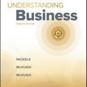 Test Bank (Complete Download) for Understanding Business, 12th Edition, William Nickels, James McHugh, Susan McHugh, ISBN10: 1259929434 Instantly Downloadable Test Bank