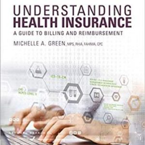Test Bank (Complete Download) for Understanding Health Insurance A Guide to Billing and Reimbursement, 14th Edition, Green, ISBN-13: 9781337554220 Instantly Downloadable Test Bank