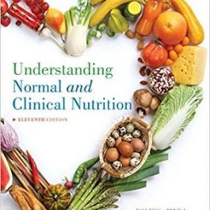 Test Bank (Complete Download) for Understanding Normal and Clinical Nutrition, 11th Edition, Sharon Rady Rolfes, ISBN-10: 133709806X Instantly Downloadable Test Bank