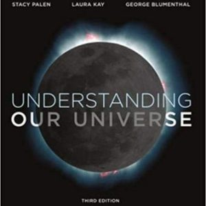 Test Bank (Complete Download) for Understanding Our Universe, 3rd Edition, Stacy Palen, Laura Kay, ISBN-10: 0393631710 Instantly Downloadable Test Bank