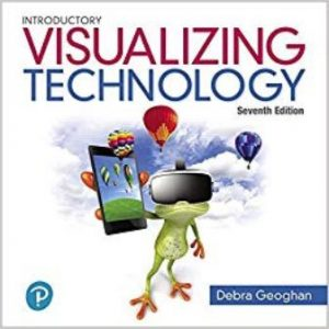 Solution Manual (Complete Download) for Visualizing Technology Complete, 7th Edition, Debra Geoghan, ISBN-10: 0134816447 Instantly Downloadable Solution Manual