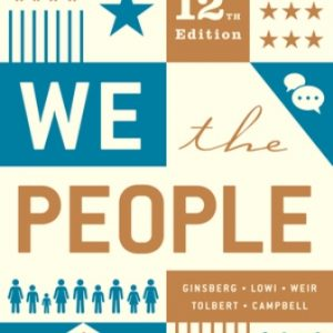 Test Bank (Complete Download) for We the People, Full 12th Edition, Benjamin Ginsberg, Theodore J. Lowi, Caroline J. Tolbert, Margaret Weir, ISBN-10: 0393679594 Instantly Downloadable Test Bank
