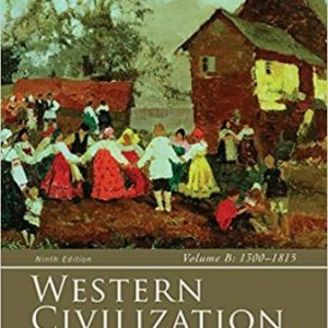 Test Bank (Complete Download) for Western Civilization: Volume B: 1300 to 1815, 9th Edition, Jackson J. Spielvogel, ISBN-10: 128543661X Instantly Downloadable Test Bank
