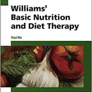 Test Bank (Complete Download) for Williams' Basic Nutrition and Diet Therapy, 15th Edition, Staci Nix, ISBN-10: 0323377319 Instantly Downloadable Test Bank