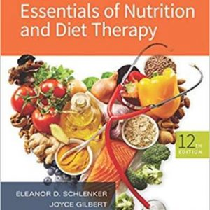 Test Bank (Complete Download) for Williams' Essentials of Nutrition and Diet Therapy, 12th Edition, Eleanor Schlenker, Joyce Ann Gilbert, ISBN-10: 0323529709 Instantly Downloadable Test Bank