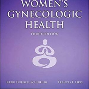 Test Bank (Complete Download) for Women's Gynecologic Health, 3rd Edition, Kerri Durnell Schuiling, Frances E. Likis, ISBN-10: 1284076024 Instantly Downloadable Test Bank