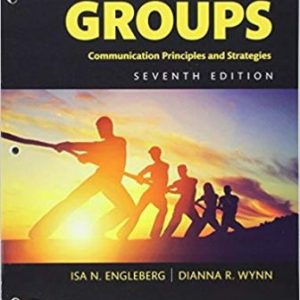 Test Bank (Complete Download) for Working in Groups, 7th Edition, Isa N. Engleberg, Dianna R. Wynn, ISBN-10: 0134415523 Instantly Downloadable Test Bank
