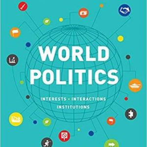 Test Bank (Complete Download) for World Politics, 4th Edition, Jeffry A. Frieden, David A. Lake, Kenneth A. Schultz, ISBN-10: 0393675106 Instantly Downloadable Test Bank