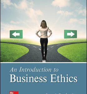 Test Bank (Complete Download) For An Introduction to Business Ethics 6th Edition By Joseph DesJardins, ISBN 10: 1259922669 Instantly Downloadable Test Bank