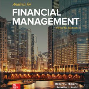 Test Bank (Complete Download) For Analysis for Financial Management 12th Edition By Robert Higgins, ISBN 10: 1259918963 Instantly Downloadable Test Bank