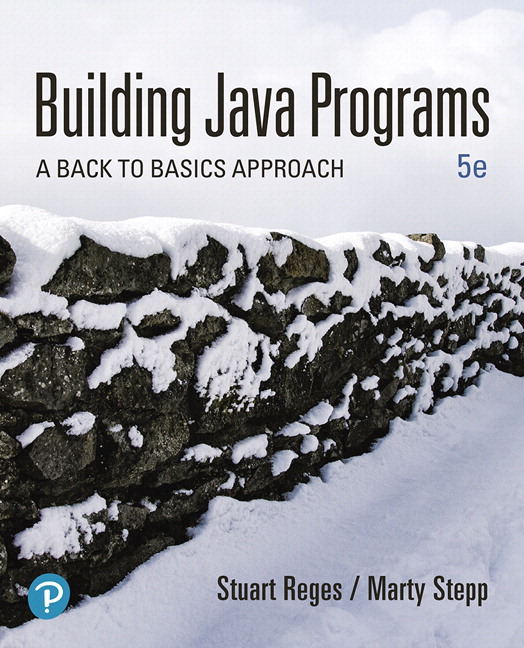 Test Bank For Building Java Programs: A Back to Basics Approach, 5th Edition By Reges