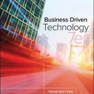 Solution Manual (Complete Download) For Business Driven Technology 7th Edition By Paige Baltzan, ISBN 10: 125956732X Instantly Downloadable Solution Manual
