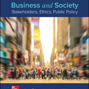 Solution Manual (Complete Download) For Business and Society: Stakeholders, Ethics, Public Policy 16th Edition By Anne Lawrence, James Weber, ISBN 10: 1260043665 Instantly Downloadable Solution Manual