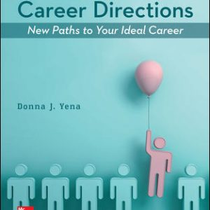 Solution Manual (Complete Download) For Career Directions: New Paths to Your Ideal Career 7th Edition By Donna Yena, ISBN 10: 1259712370 Instantly Downloadable Solution Manual