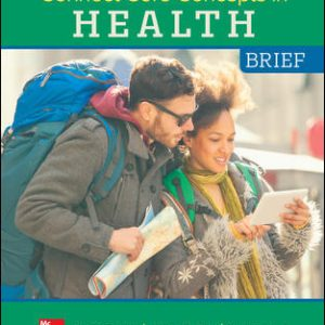 Solution Manual (Complete Download) For Connect Core Concepts in Health, BRIEF, BOUND Edition 16th Edition By Paul Insel, Walton Roth, ISBN 10: 1260500659 Instantly Downloadable Solution Manual