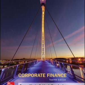 Test Bank (Complete Download) For Corporate Finance 12th Edition By Stephen Ross, Randolph Westerfield, Jeffrey Jaffe, Bradford Jordan, ISBN 10: 1259918947 Instantly Downloadable Test Bank