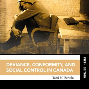 Test Bank (Complete Download) for Deviance, Conformity, and Social Control in Canada Plus Companion Website 5th Edition By Tami M. Bereska, ISBN-10: 0134712501, ISBN-13: 9780134712505 Instantly Downloadable Test Bank
