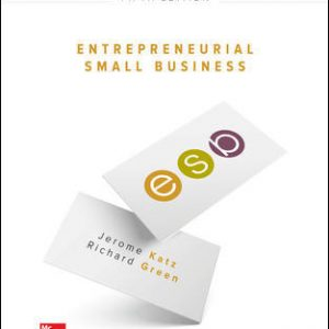 Test Bank (Complete Download) For Entrepreneurial Small Business 5th Edition By Jerome Katz, Richard Green, ISBN 10: 1259573796 Instantly Downloadable Test Bank