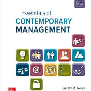 Solution Manual (Complete Download) For Essentials of Contemporary Management 8th Edition By Gareth Jones, Jennifer George, ISBN 10: 1259927652 Instantly Downloadable Solution Manual