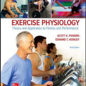 Solution Manual (Complete Download) For Exercise Physiology: Theory and Application to Fitness and Performance 10th Edition By Scott Powers, Edward Howley, ISBN 10: 1259870456 Instantly Downloadable Solution Manual
