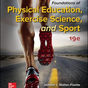 Solution Manual (Complete Download) For Foundations of Physical Education, Exercise Science, and Sport 19th Edition By Jennifer Walton-Fisette, Deborah Wuest, ISBN 10: 1259922405 Instantly Downloadable Solution Manual