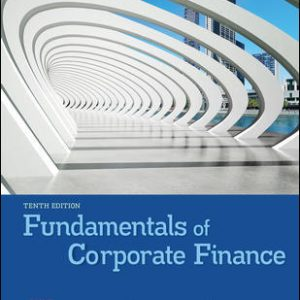 Test Bank (Complete Download) For Fundamentals of Corporate Finance 10th Edition By Richard Brealey, Stewart Myers, Alan Marcus, ISBN 10: 1260013960 Instantly Downloadable Test Bank